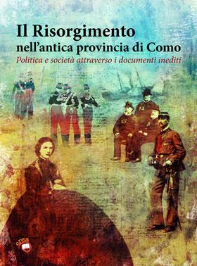 La copertina del libro Il Risorgimento nell'antica provincia di Como
